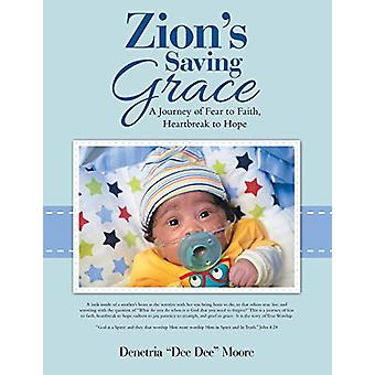 Zion's Saving Grace - A Journey of Fear to Faith - Heartbreak to Hope