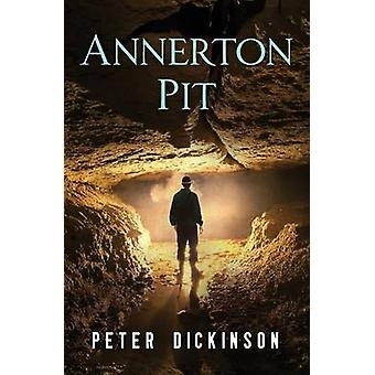Annerton Pit by Peter Dickinson - 9781504014953 Book