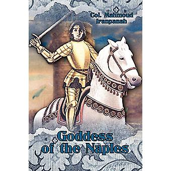 Goddess of the Naples by Col Mahmoud Iranpanah - 9781604945508 Book