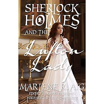 Sherlock Holmes and The Lufton Lady by Marlene R. Aig - 9781780924618