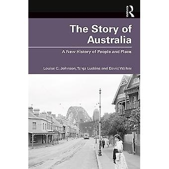 The Story of Australia A New History of People and Place