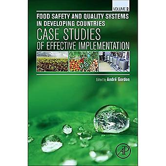 Food Safety and Quality Systems in Developing Countries: Volume II: Case Studies of Effective Implementation: 2