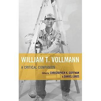 William T. Vollmann A Critical Companion by Coffman & Christopher K.