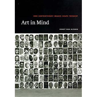Art in Mind  How Contemporary Images Shape Thought by Ernst Van Alphen