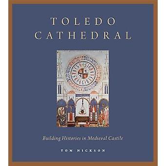 Cathédrale de Tolède - construire des histoires en Castille médiéval par Tom Nicks