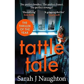 Tattletale por Sarah J. Naughton - libro 9781409166955