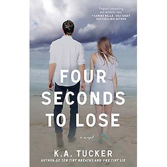 Quatre secondes à perdre - un roman de K. A. Tucker - livre 9781476740492
