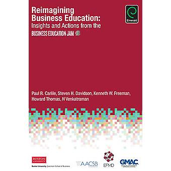 Reimagining Business Education - Insights and Actions from the Busines