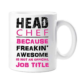 Head Chef Because Freakin Awesome Isn't An Official Job Title Pink Mug