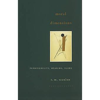 Moralische Dimensionen - Zulässigkeit - Bedeutung - Schuld von T. M. Scanlon-