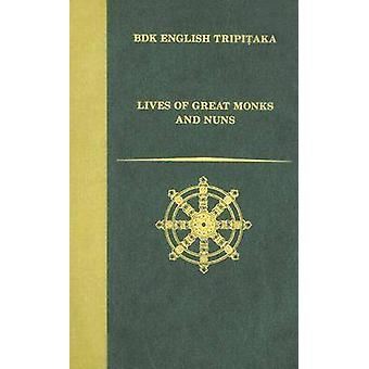 Lives of Great Monks and Nuns by Li Rongxi - Albert A Dalia - 9781886