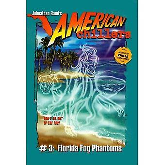 Florida brouillard Phantoms (American refroidisseurs