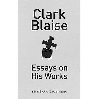 Clark Blaise: Saggi sulle sue opere (scrittori essenziali)