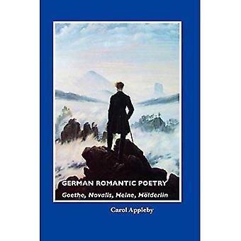 German Romantic Poetry: Goethe, Novalis, Heine, Ha-Lderlin: GOETHE, NOVALIS, HEINE, H�LDERLIN