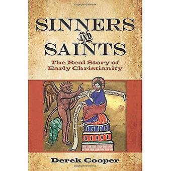 Zondaars en heiligen: het echte verhaal van het vroege christendom (Real kerkgeschiedenis)
