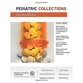 Opioid Epidemic (Pediatric Collections)