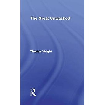 Great Unwashed The by Wright & Thomas