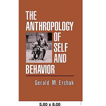 Antropologi af selvet og opførsel af Erchak & Gerald M.