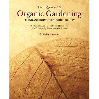 De essentie van organische Tuinieren door Hermary & Heide