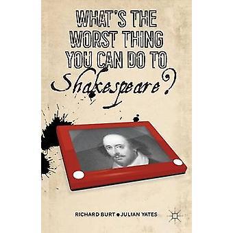 Vad är värsta du kan göra att Shakespeare av Burt & Richard
