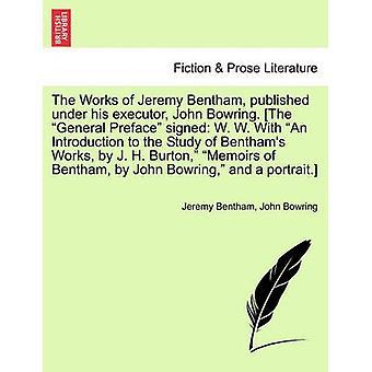 De werken van Jeremy Bentham gepubliceerd onder zijn executeur John Bowring. Het voorwoord van generaal ondertekend W. W. Met een inleiding tot de studie van Benthams werken door J. H. Burton Memoirs of Benth door Bentham & Jeremy