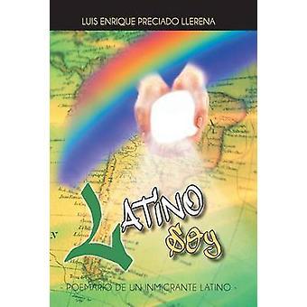 Latino Soy Poemario de Un Inmigrante Latino von Llerena & Luis Enrique Preciado