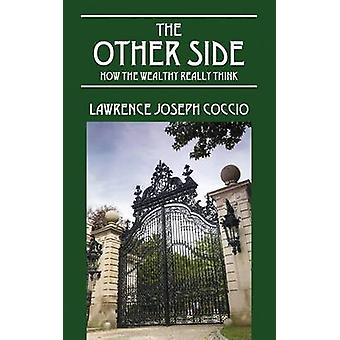 The Other Side How the Wealthy Really Think by Coccio & Lawrence Joseph