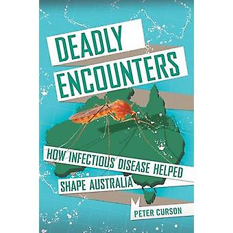 Deadly Encounters by Curson & Peter