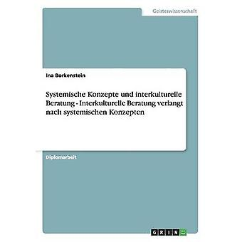 Interkulturelle und systemische Beratung in der Sozialen Arbeit by Borkenstein & Ina