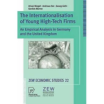 The Internationalisation of Young HighTech Firms  An Empirical Analysis in Germany and the United Kingdom by Brgel & Oliver