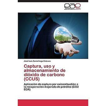 Captura uso y almacenamiento de dixido de carbono CCUS da Sarchaga Esteves Jos Luis