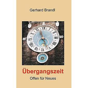 bergangszeitOffen fr Neues by Brandl & Gerhard