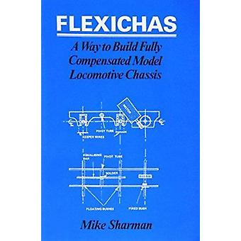 Flexichas or a Way to Build a Fully Compensated Chassis by M. Sharman