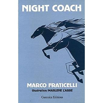 Night Coach by Marco Fraticelli - 9780919349278 Book