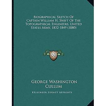 Biographical Sketch of Captain William H. Swift of the Topographical