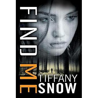 Find Me by Tiffany Snow - 9781542047845 Book