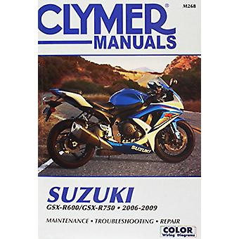 Suzuki GSX-R600/GSX-R750 Motorcycle Repair Manual - 2006-2009 by Anon