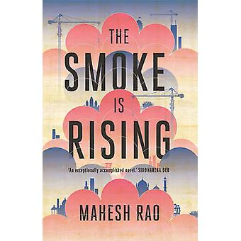 The Smoke is Rising by Mahesh Rao - 9781907970306 Book
