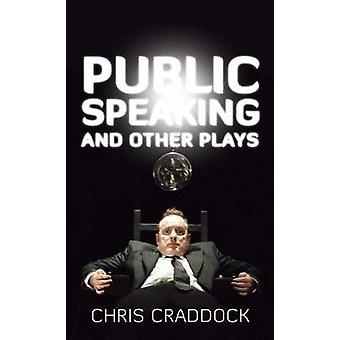 Public Speaking & Other Plays by Chris Craddock - 9781927063453 Book