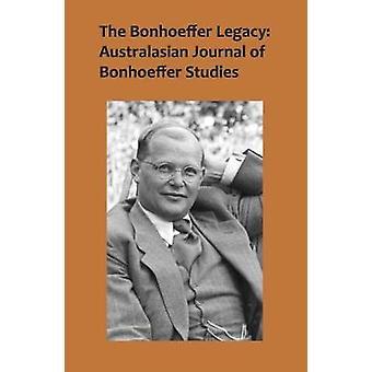 The Bonhoeffer Legacy - Volume 4 Number 1 - Australasian Journal of Bo