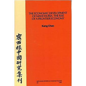 Economic Development of Manchuria - The Rise of a Frontier Economy (Ne