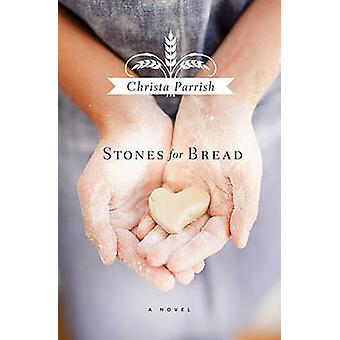 Stones for Bread by Parrish & Christa