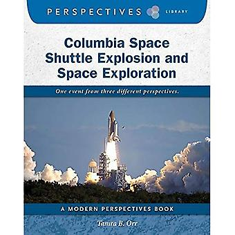 Columbia Space Shuttle Explosion and Space Exploration (Perspectives Library: Modern Perspectives)
