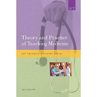 Theory and Practice of Teaching Medicine by Jack Ende - 9781934465417