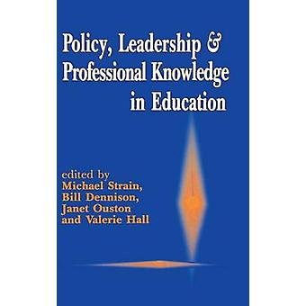 Policy Leadership and Professional Knowledge in Education by Dennison & Bill