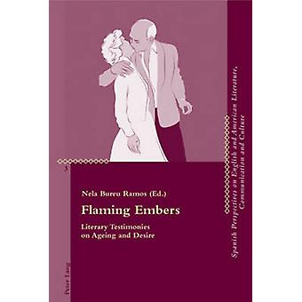 Flaming Embers  Literary Testimonies on Ageing and Desire by Edited by Nela Bureu Ramos
