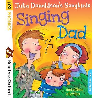 Read with Oxford Stage 2 Julia Donaldsons Songbirds Sing by Donaldson