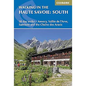 Walking in the Haute Savoie South by Janette Norton