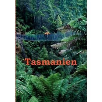 TasmanienReisefhrer einer einzigartigen Insel by Stieglitz & Andreas