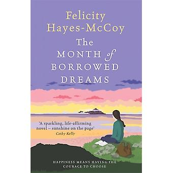 The Month of Borrowed Dreams  A feelgood Finfarran novel by Felicity Hayes McCoy